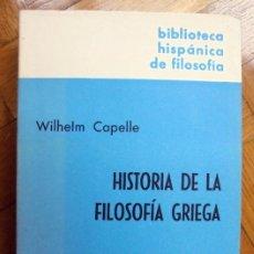 Libros de segunda mano: HISTORIA DE LA FILOSOFÍA GRIEGA.-WILHELM CAPELLE. Lote 232442230