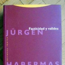Libros de segunda mano: FACTICIDAD Y VALIDEZ - JÜRGEN HABERMAS -. Lote 232567615