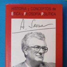 Libros de segunda mano: HISTORIA.Y CONCEPTOS DE ÉTICA Y FILOSOFÍA POLÍTICA - ALBERTO SAONER. Lote 232625735