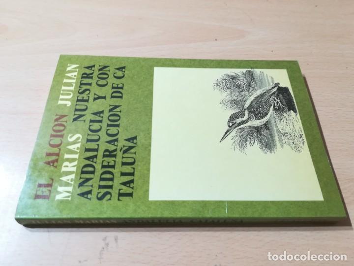 NUESTRA ANDALUCIA Y CONSIDERACION DE CATALUÑA / JULIAN MARIAS / EL ALCION / AC404 (Libros de Segunda Mano - Pensamiento - Filosofía)