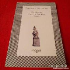 Libros de segunda mano: EL OCASO DE LOS ÍDOLOS, DE FRIEDRICH NIETZSCHE, EDIT. TUSQUETS 2003, 169 PÁGINAS EN RÚSTICA. NUEVO. Lote 233010320