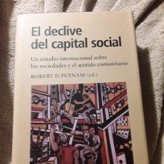 Libros de segunda mano: EL DECLIVE DEL CAPITAL SOCIAL, DE ROBERT D. PUTNAM (ED.). EXCELENTE ESTADO. GALAXIA GUTENBERG.. Lote 233089545