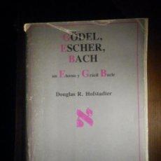 Libros de segunda mano: GÖDEL, ESCHER, BACH. UN ETERNO Y GRACIL BUCLE.- DOUGLAS R. HOFSTADTER - TUS QUETS 1987. Lote 233324770