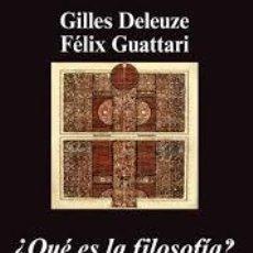 Libri di seconda mano: ¿QUÉ ES LA FILOSOFÍA? GILLES DELEUZE Y FÉLIX GUATTARI. Lote 233786715