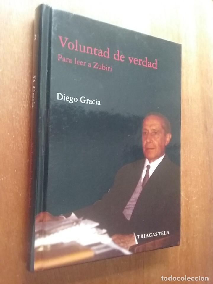 VOLUNTAD DE VERDAD, PARA LEER A ZUBIRI, DIEGO GRACIA, EDITORIAL TRIACASTELA, 2007 (Libros de Segunda Mano - Pensamiento - Filosofía)