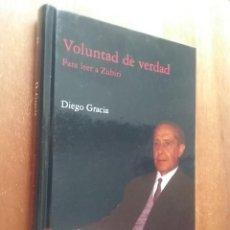 Libri di seconda mano: VOLUNTAD DE VERDAD, PARA LEER A ZUBIRI, DIEGO GRACIA, EDITORIAL TRIACASTELA, 2007. Lote 233895175