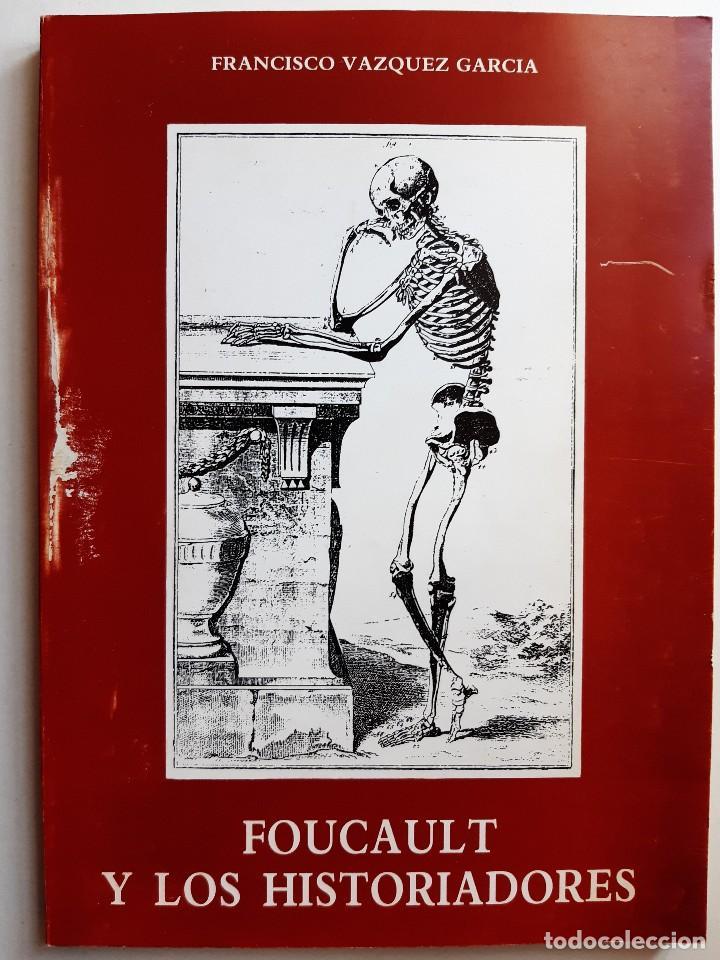 Libros de segunda mano: FOUCAULT Y LOS HISTORIADORES ANALISIS DE UNA COEXISTENCIA INTELECTUAL Francisco Jose Vazquez Garcia - Foto 2 - 233942070