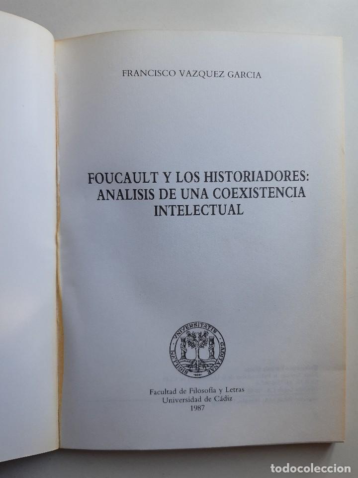 Libros de segunda mano: FOUCAULT Y LOS HISTORIADORES ANALISIS DE UNA COEXISTENCIA INTELECTUAL Francisco Jose Vazquez Garcia - Foto 8 - 233942070