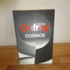 Libros de segunda mano: COSMOS UNA ONTOLOGIA MATERIALISTA - MICHAEL ONFRAY - DISPONGO DE MAS LIBROS. Lote 233985035