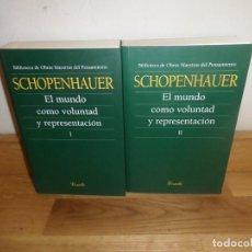 Libros de segunda mano: EL MUNDO COMO VOLUNTAD Y REPRESENTACION 2 TOMOS - ARTHUR SCHOPENHAUER - DISPONGO DE MAS LIBROS. Lote 233990635
