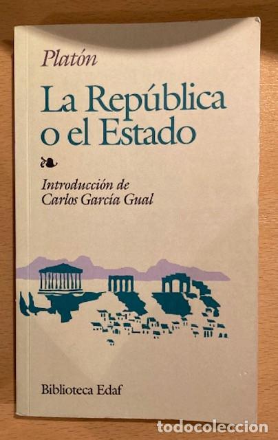 LA REPÚBLICA O EL ESTADO - PLATÓN - CARLOS GARCÍA GUAL (Libros de Segunda Mano - Pensamiento - Filosofía)