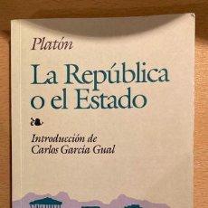 Libros de segunda mano: LA REPÚBLICA O EL ESTADO - PLATÓN - CARLOS GARCÍA GUAL. Lote 234534210