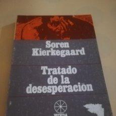 Libros de segunda mano: TRATADO DE LA DESESPERACION. SOREN KIERKEGAARD. SANTIAGO RUEDA EDITOR. 1976.. Lote 234690060