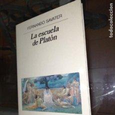 Libros de segunda mano: FERNANDO SAVATER , LA ESCUELA DE PLATÓN. Lote 234991700