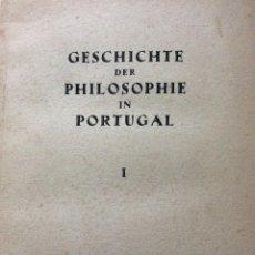 Libros de segunda mano: GESCHICHTE DER PHILOSOPHIE IN PORTUGAL VOLUM. I. LOTHAR THOMAS, 1944. EN ALEMÁN. Lote 235095720