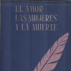 Libros de segunda mano: EL AMOR , LAS MUJERES Y LA MUERTE DE SCHOPENHAUER. Lote 235142760