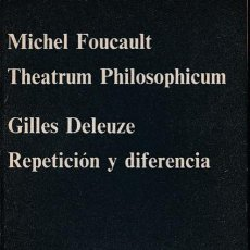 Libros de segunda mano: THEATRUM PHILOSOPHICUM / MICHEL FOUCAULT. REPETICIÓN Y DIFERENCIA / GILLES DELEUZE. Lote 235307545
