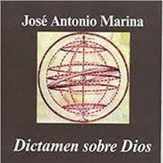 Libros de segunda mano: DICTAMEN SOBRE DIOS JOSÉ ANTONIO MARINA. Lote 235310110
