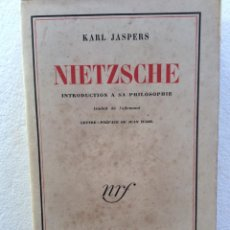 Libros de segunda mano: KARL JASPERS. NIETZSCHE, INTRODUCTION A SA PHILOSOPHIE, 1950. EN FRANCÉS.. Lote 235340455