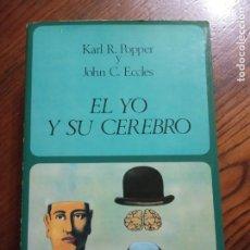 Libros de segunda mano: EL YO Y SU CEREBRO- KARL R. POPPER Y JOHN C. ECCLES.. Lote 235355020