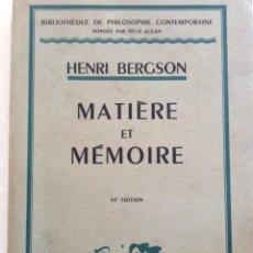Libros de segunda mano: HENRI BERGSON. MATIÈRE ET MÉMOIRE. ESSAIS SUR LA RELATION DU CORPS A L´ESPRIT, 1953. EN FRANCÉS.. Lote 235416860