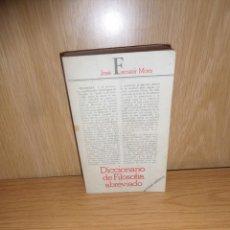 Libros de segunda mano: DICCIONARIO DE FILOSOFIA ABREVIADO - JOSE FERRATER MORA - DISPONGO DE MAS LIBROS. Lote 235926925