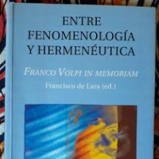 Libros de segunda mano: FRANCISCO DE LARA (ED.) . ENTRE FENOMENOLOGÍA Y HERMENÉUTICA. Lote 236155585