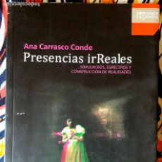 Libros de segunda mano: ANA CARRASCO CONDE . PRESENCIAS IRREALES. Lote 236156670