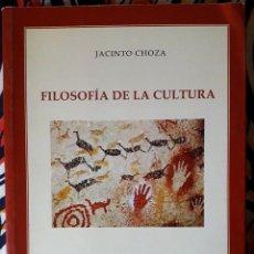 Libros de segunda mano: JACINTO CHOZA . FILOSOFÍA DE LA CULTURA. Lote 236157295