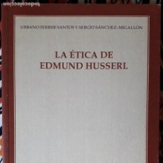 Libros de segunda mano: URBANO FERRER SANTOS . LA ÉTICA DE EDMUND HUSSERL. Lote 236160585