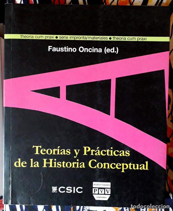 FAUSTINO ONCINA (ED.) . TEORÍAS Y PRÁCTICAS DE LA HISTORIA CONCEPTUAL (Libros de Segunda Mano - Pensamiento - Filosofía)