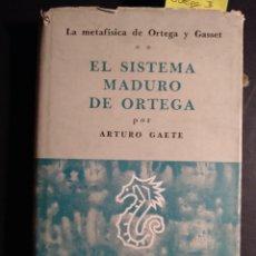 Libros de segunda mano: EL SISTEMA MADURO DE ORTEGA. LA METAFÍSICA DE ORTEGA Y GASSET II. Lote 236163540