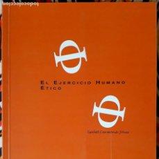 Libros de segunda mano: ISABEL CARMONA JOVER . EL EJERCICIO HUMANO ÉTICO. Lote 236177190