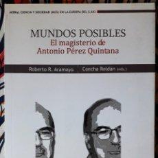 Libros de segunda mano: ROBERTO R. ARAMAYO . MUNDOS POSIBLES. EL MAGISTERIO DE ANTONIO PÉREZ QUINTANA. Lote 236177885