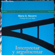 Libros de segunda mano: MARÍA G. NAVARRO . INTERPRETAR Y ARGUMENTAR. LA HERMENÉUTICA GADAMERIANA. Lote 236183795