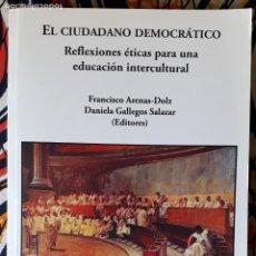 Libros de segunda mano: FRANCISCO ARENAS-DOLZ - DANIELA GALLEGOS SALAZAR (EDS.) . EL CIUDADANO DEMOCRÁTICO. Lote 236184750