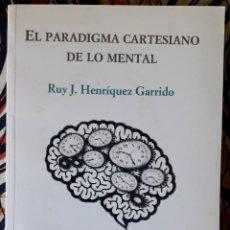 Libros de segunda mano: RUY J. HENRÍQUEZ GARRIDO . EL PARADIGMA CARTESIANO. Lote 236185235