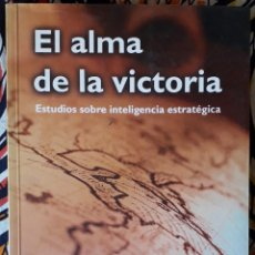 Libros de segunda mano: D. NAVARRO Y F. VELASCO (EDS.) . EL ALMA DE LA VICTORIA. ESTUDIOS SOBRE INTELIGENCIA ESTRATÉGICA. Lote 236186360