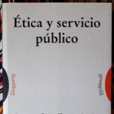 Libros de segunda mano: LORENZO PEÑA - TXETXU AUSÍN - ÓSCAR DIEGO (EDS.) . ÉTICA Y SERVICIO PÚBLICO. Lote 236186830