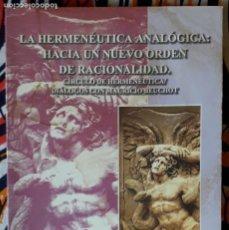 Libros de segunda mano: ALEJANDRO GUTIÉRREZ ROBLES (ED.) . LA HERMENÉUTICA ANALÓGICA. HACIA UN NUEVO ORDEN DE RACIONALIDAD. Lote 236189065
