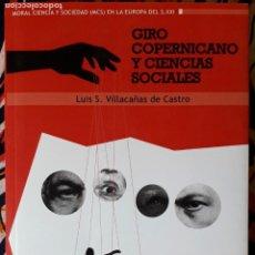 Libros de segunda mano: LUIS S. VILLACAÑAS DE CASTRO . GIRO COPERNICANO Y CIENCIAS SOCIALES. Lote 236192110