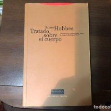 Libros de segunda mano: TRATADO SOBRE EL CUERPO. THOMAS HOBBES. TROTTA. COMO NUEVO. Lote 236239640