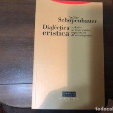 Libros de segunda mano: DIALÉCTICA ERÍSTICA. ARTHUR SCHOPENHAUER. TROTTA. COMO NUEVO. Lote 236239915