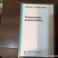 Libros de segunda mano: EL PENSAMIENTO POSTMETAFÍSICO. JÜRGEN HABERMAS. TAURUS. COMO NUEVO. BUSCADO. Lote 236243660