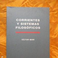 Libros de segunda mano: CORRIENTES Y SISTEMAS FILOSOFICOS, DE VICTOR MANI RIBERA. Lote 236276950