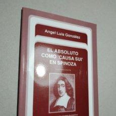 Libros de segunda mano: EL ABSOLUTO COMO CAUSA SUI EN SPINOZA. ANGEL LUIS GONZALEZ. 2ª ED. CUADERNOS DE ANUARIO FILOSOFI-. Lote 236305535