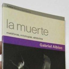 Libros de segunda mano: LA MUERTE - GABRIEL ALBIAC. Lote 236525055