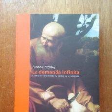 Libros de segunda mano: LA DEMANDA INFINITA, SIMON CRITCHLEY, LA ETICA DEL COMPROMISO Y LA POLITICA DE LA RESISTENCIA, 2010. Lote 236769360