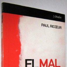 Libri di seconda mano: EL MAL - UN DESAFIO A LA FILOSOFIA Y A LA TEOLOGIA - PAUL RICOEUR. Lote 237146180