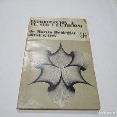 Libri di seconda mano: JOSÉ GAOS INTRODUCCIÓN A EL SER Y EL TIEMPO DE MARTÍN HEIDEGGER W5294. Lote 237301235